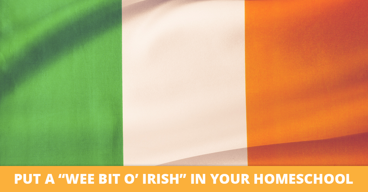 "Put a ""Wee Bit o' Irish in Your Homeschool"