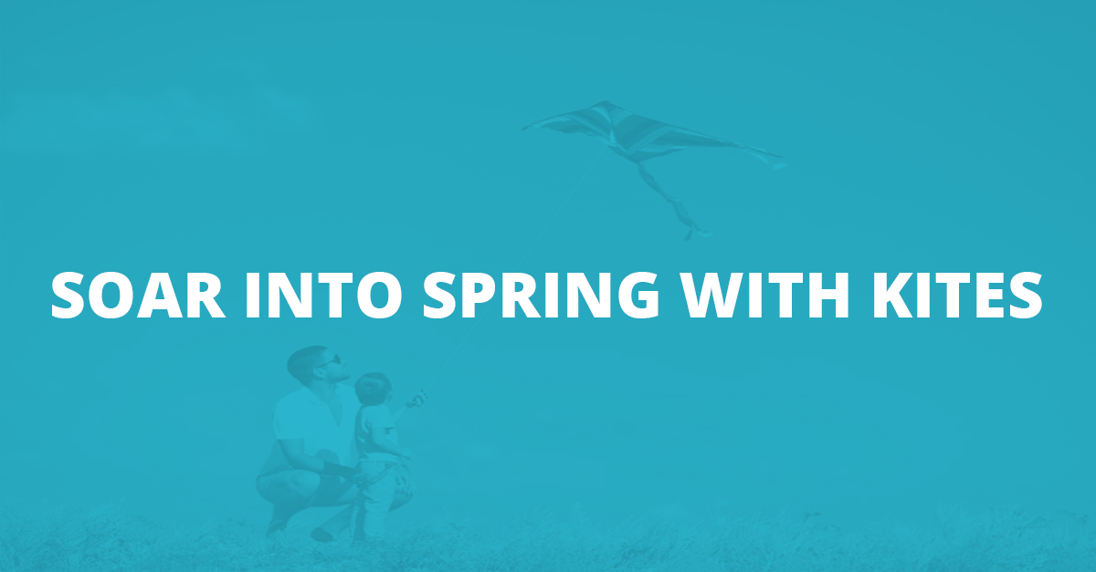 Soar into Spring with Kites