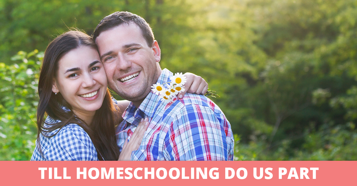 Till Homeschooling Do Us Part