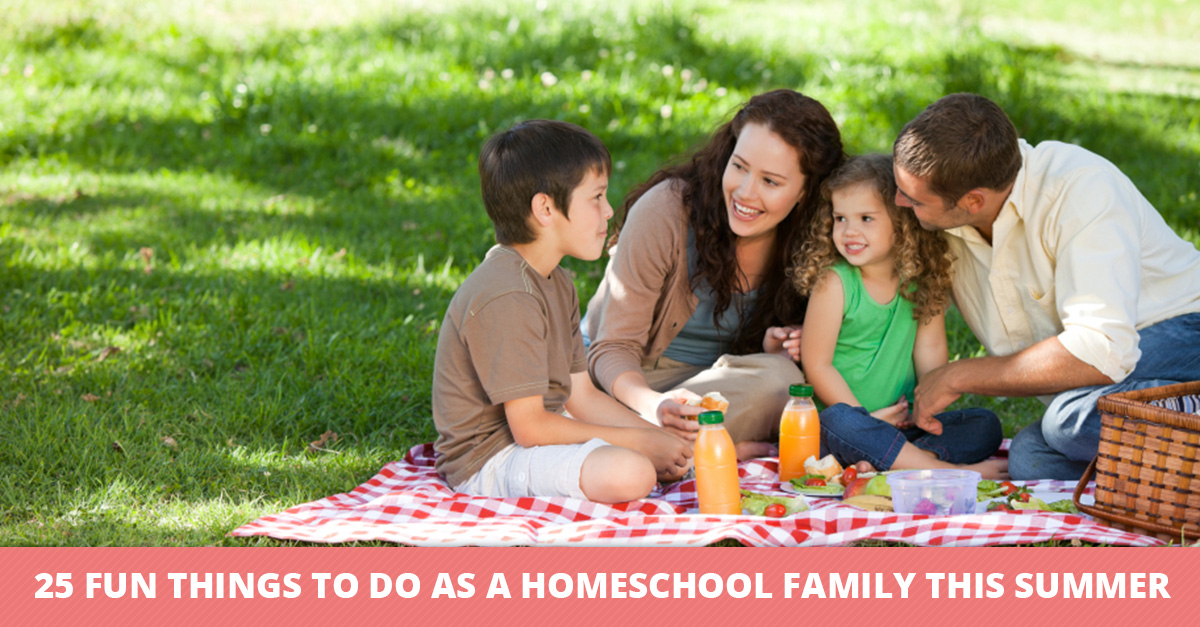 25 Fun Things to Do as a Homeschool Family This Summer