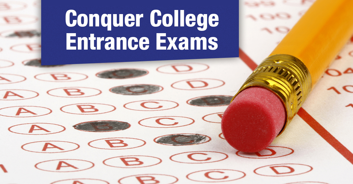 College Entrance Exams  >> 5 Strategies To Help Your Student Conquer College Entrance Exams