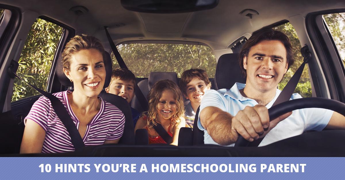 10 Hints You're a Homeschool Parent