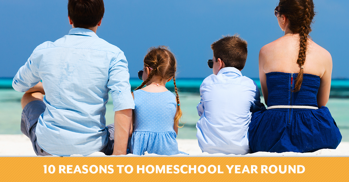 Ten Reasons to Homeschool Year Round