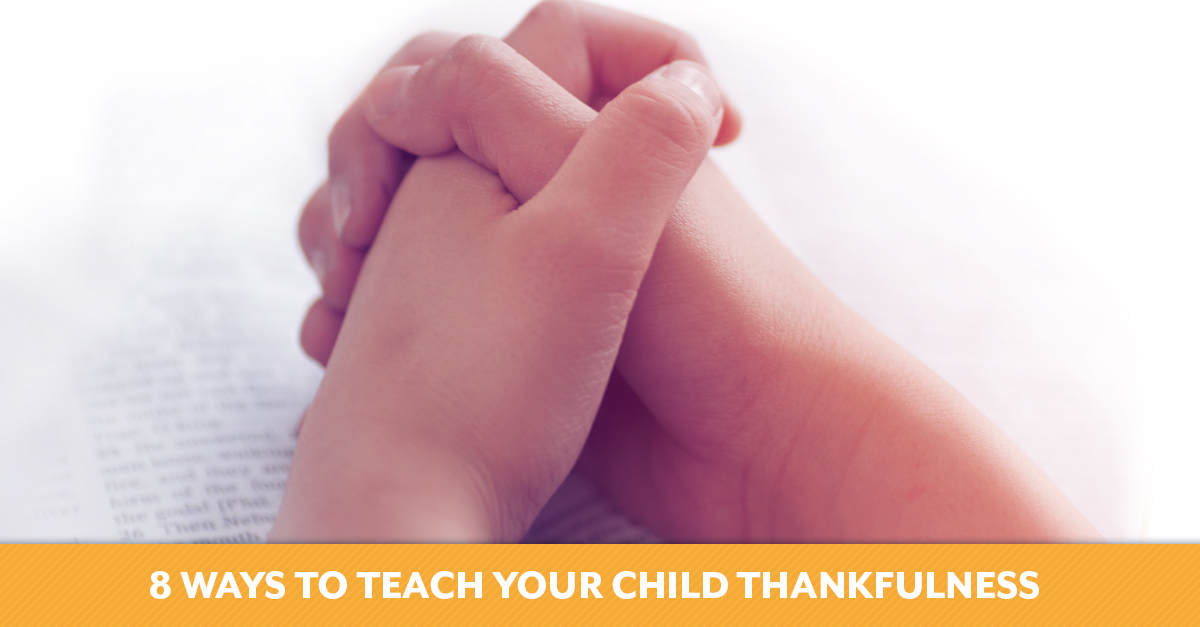8 Ways to Teach Your Child Thankfulness