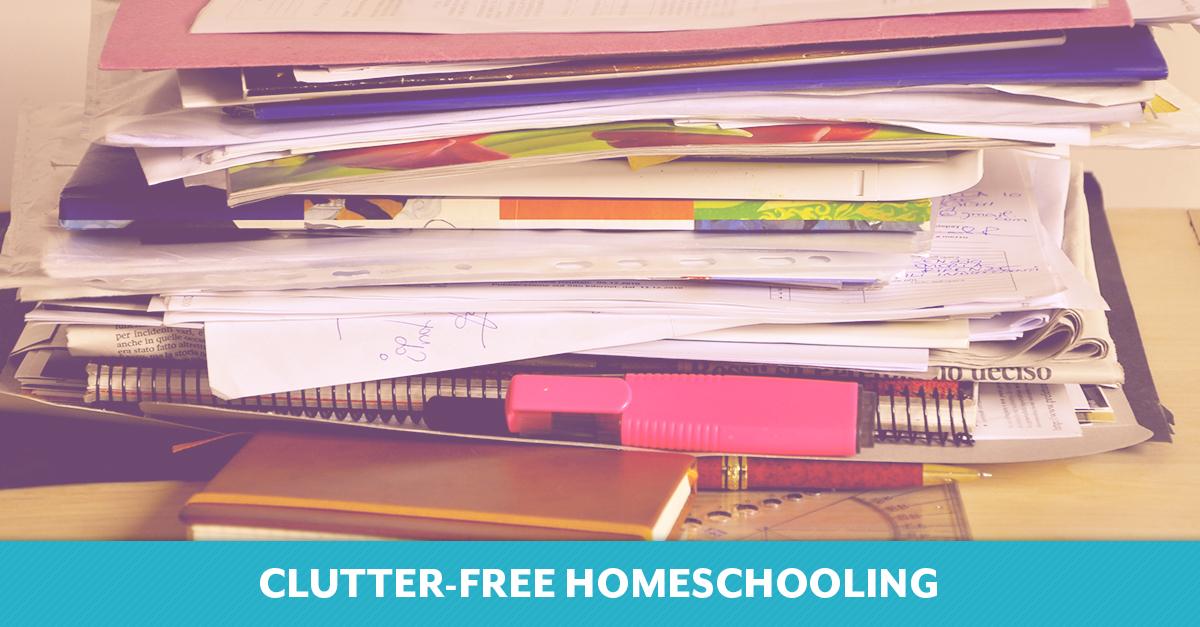Clutter-free Homeschooling