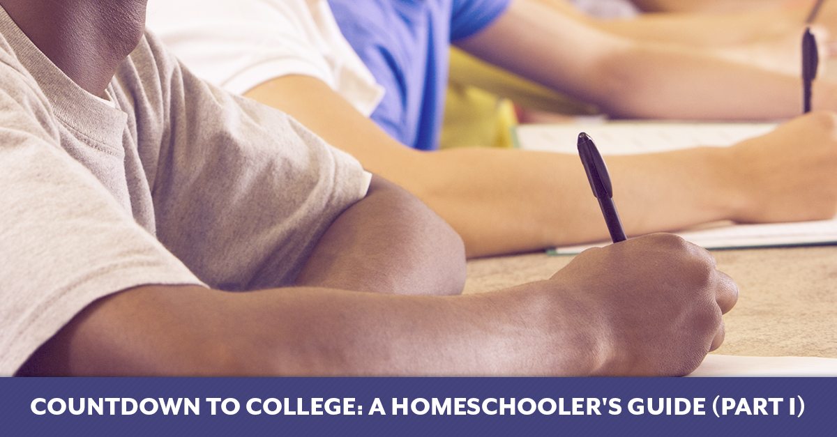 Countdown to College: A Homeschooler's Guide (Part I)