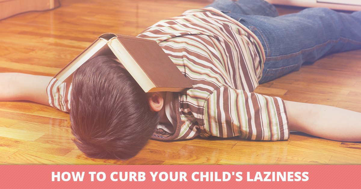 How to Curb Your Child's Laziness
