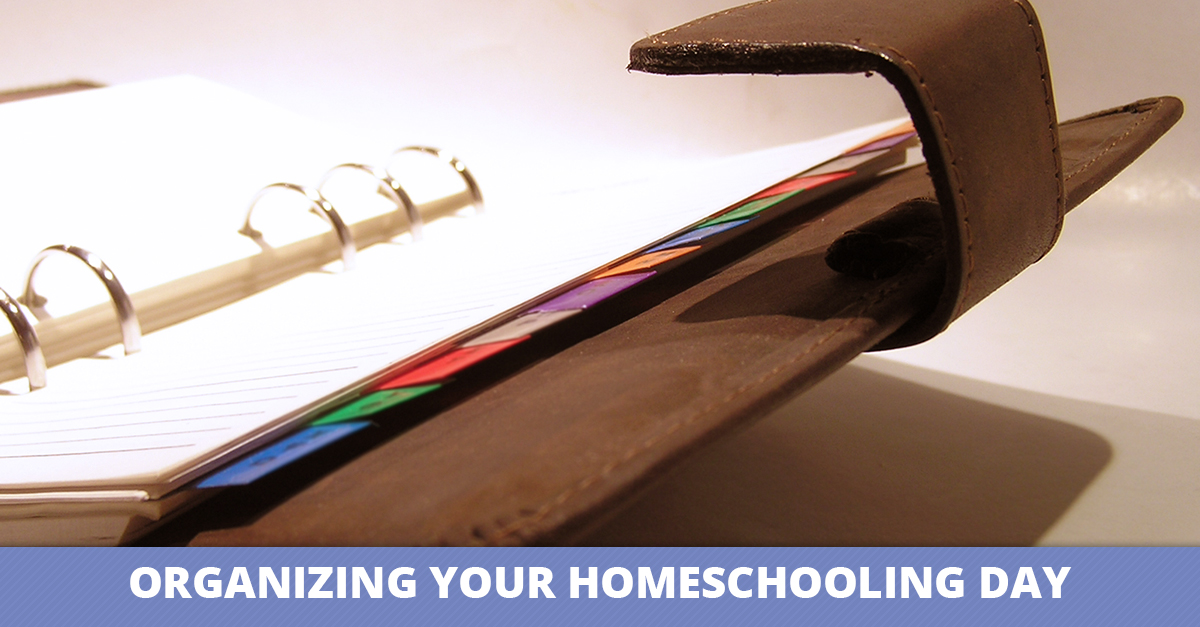Organizing Your Homeschooling Day