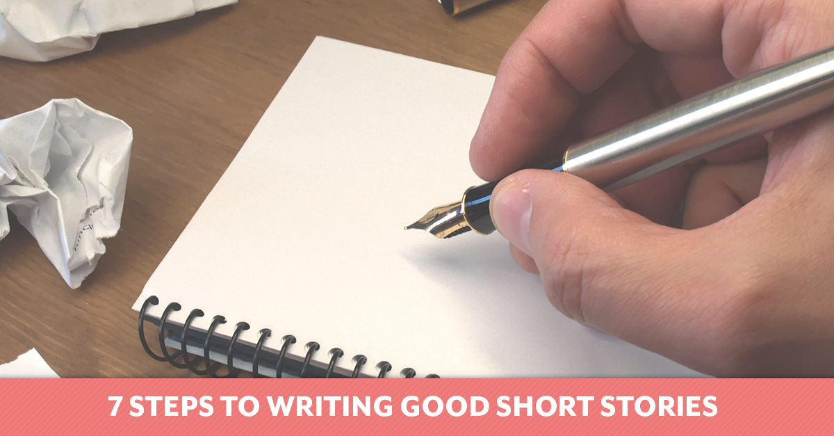Seven Steps to Writing Good Short Stories