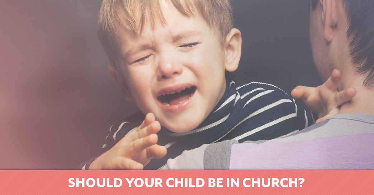 Should Your Child Be in Church?