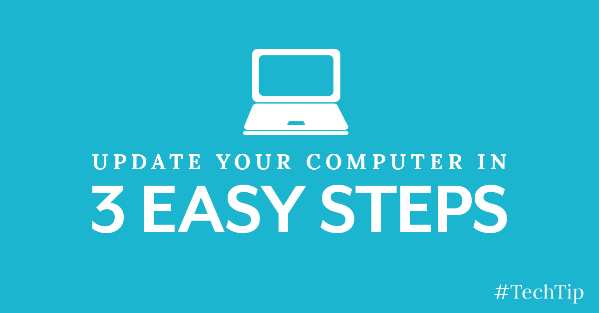 Update Your Computer with Three Easy Steps