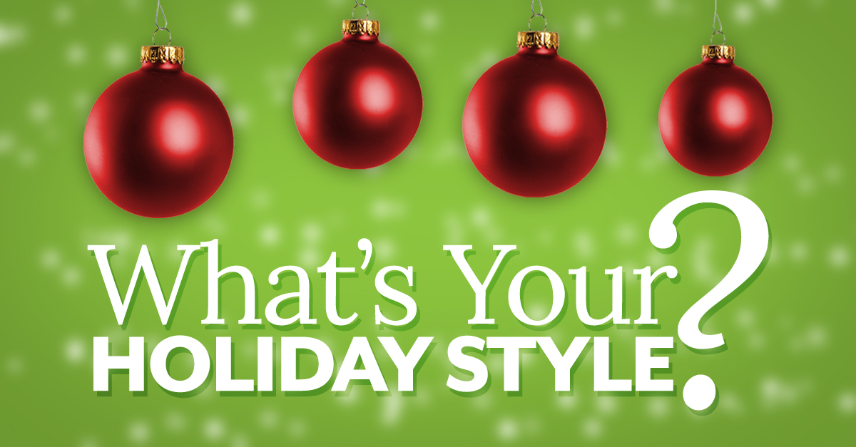 What's Your Holiday Style?