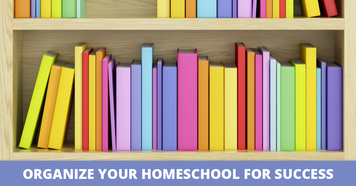 Organize Your Homeschool for Success