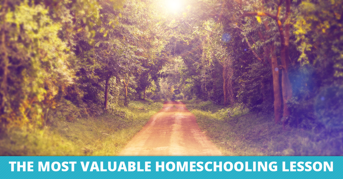 The Most Valuable Homeschooling Lesson