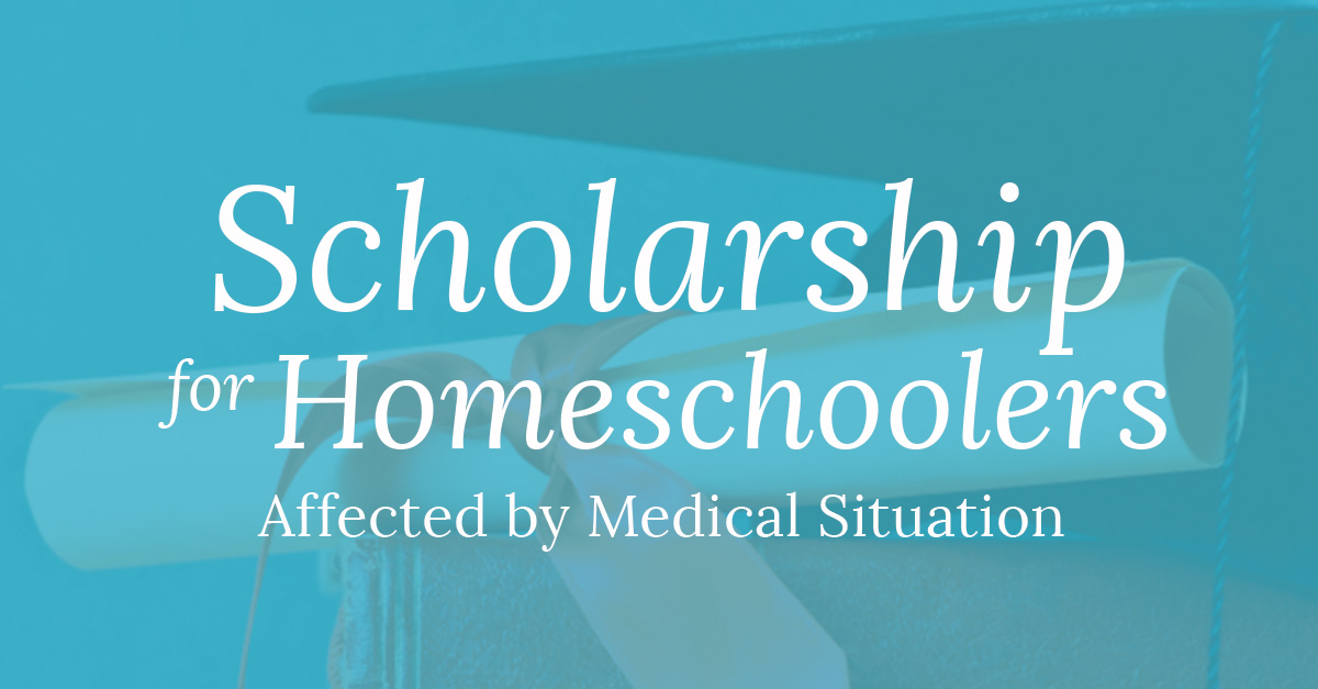 Scholarship for Homeschoolers Affected by Medical Situation
