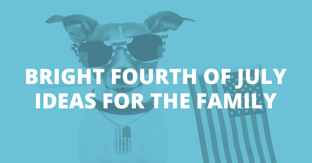 Bright Fourth of July Ideas for the Family