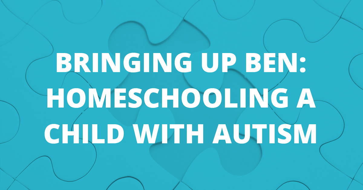 Bringing up Ben: Homeschooling a Child with Autism