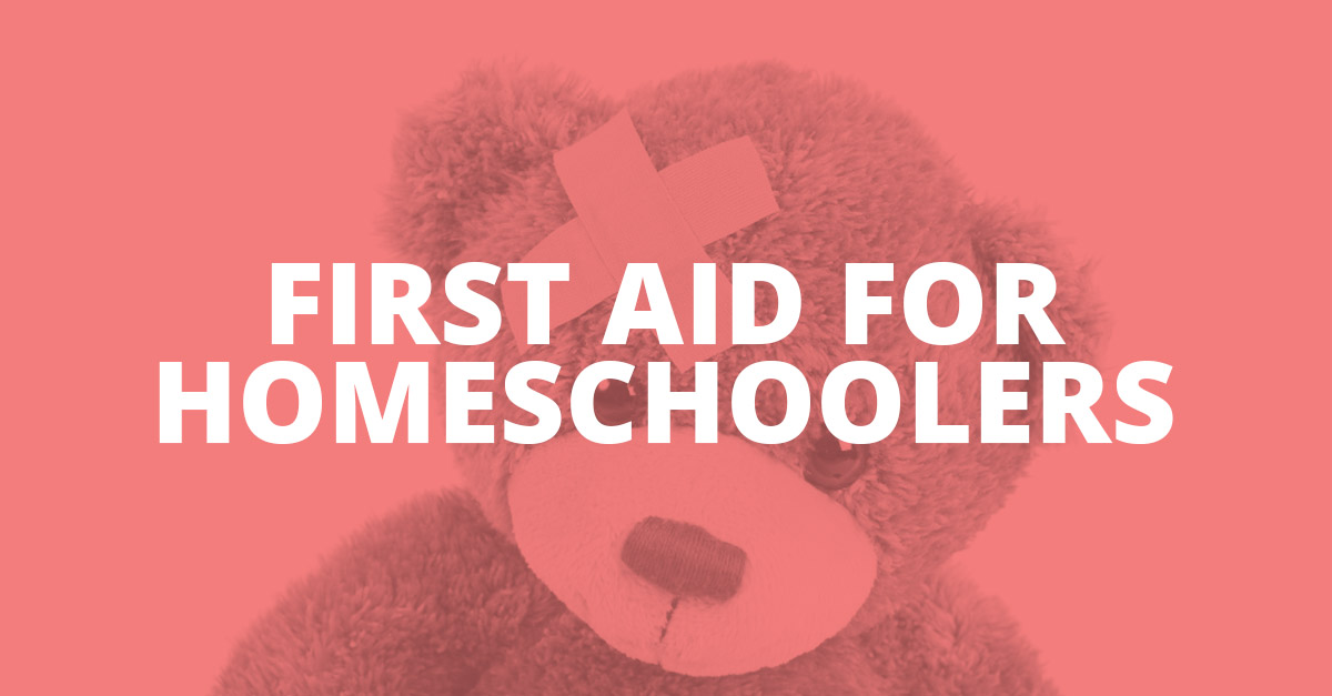 First Aid for Homeschoolers