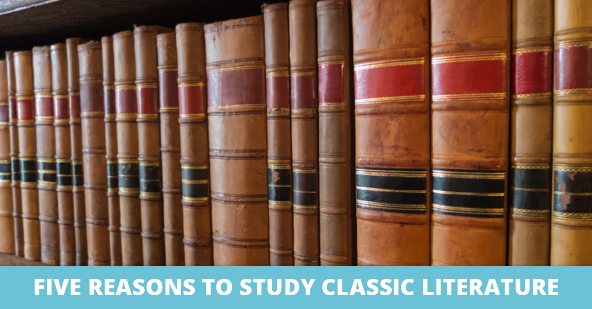 Five Reasons to Study Classic Literature