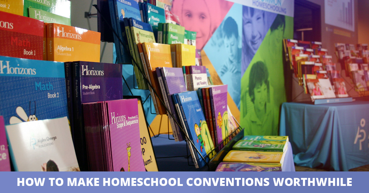 How to Make Homeschool Conventions Worthwhile