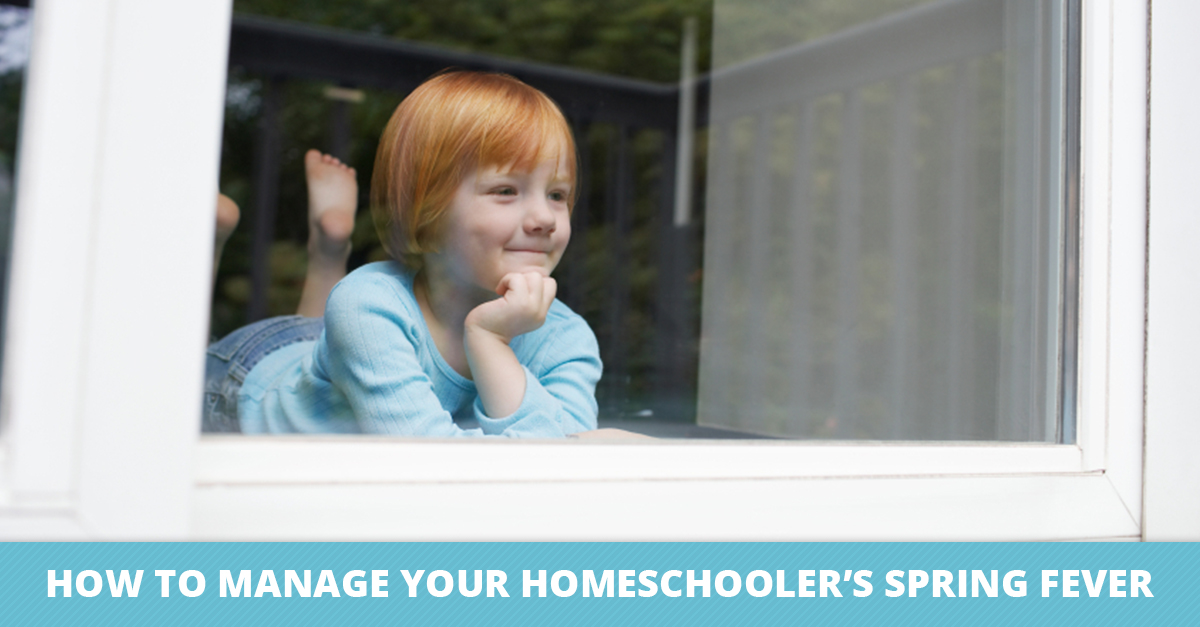 How to Manage Your Homeschooler's Spring Fever