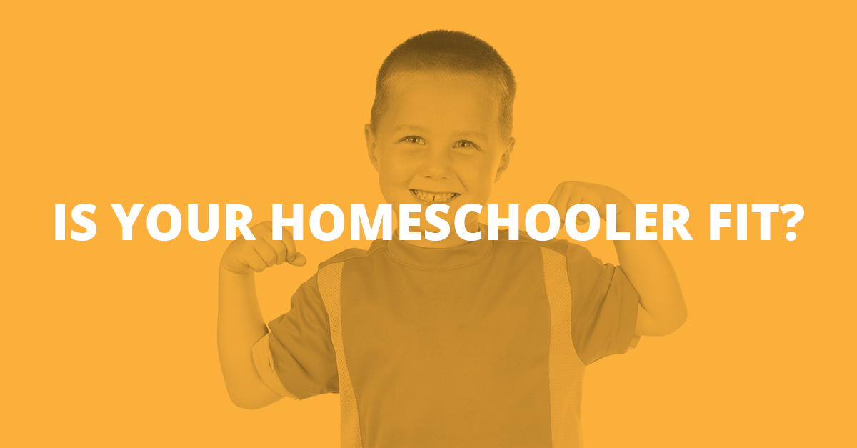 Is Your Homeschooler Fit?