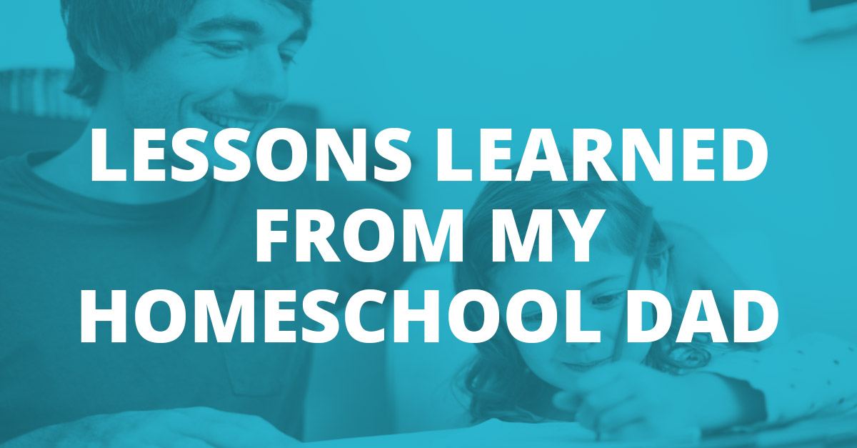 Lessons Learned from My Homeschool Dad