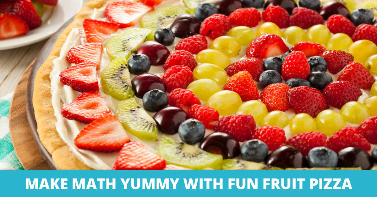 Make Math Yummy with Fun Fruit Pizza