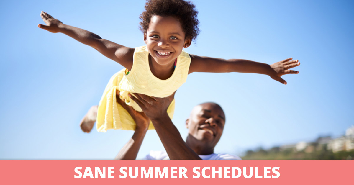 Sane Summer Schedules