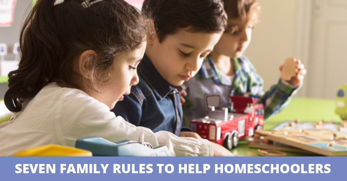 Seven Family Rules to Help Homeschoolers