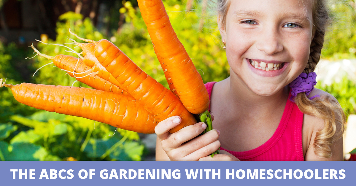 The ABCs of Gardening with Homeschoolers