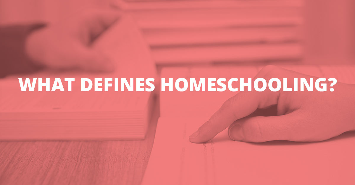 What Defines Homeschooling