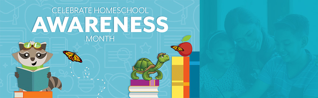 Celebrate Homeschool Awareness Month!